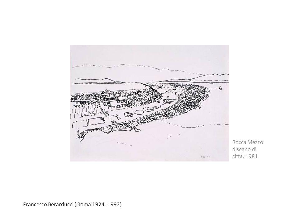 Francesco Berarducci ( Roma 1924- 1992) Rocca Mezzo disegno di città, 1981