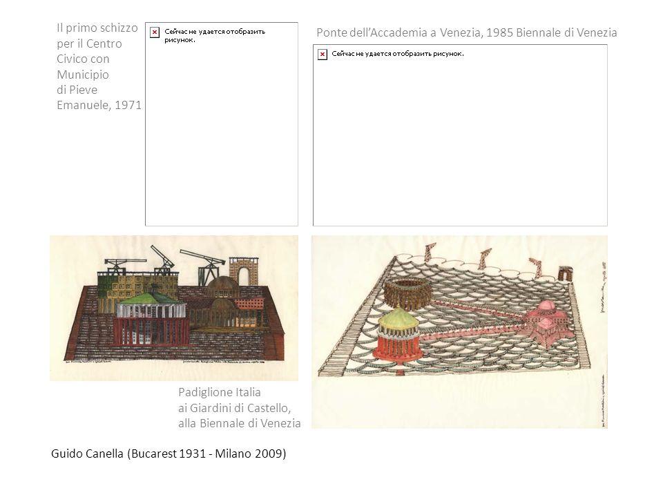 Guido Canella (Bucarest 1931 - Milano 2009) Il primo schizzo per il Centro Civico con Municipio di Pieve Emanuele, 1971 Ponte dellAccademia a Venezia,