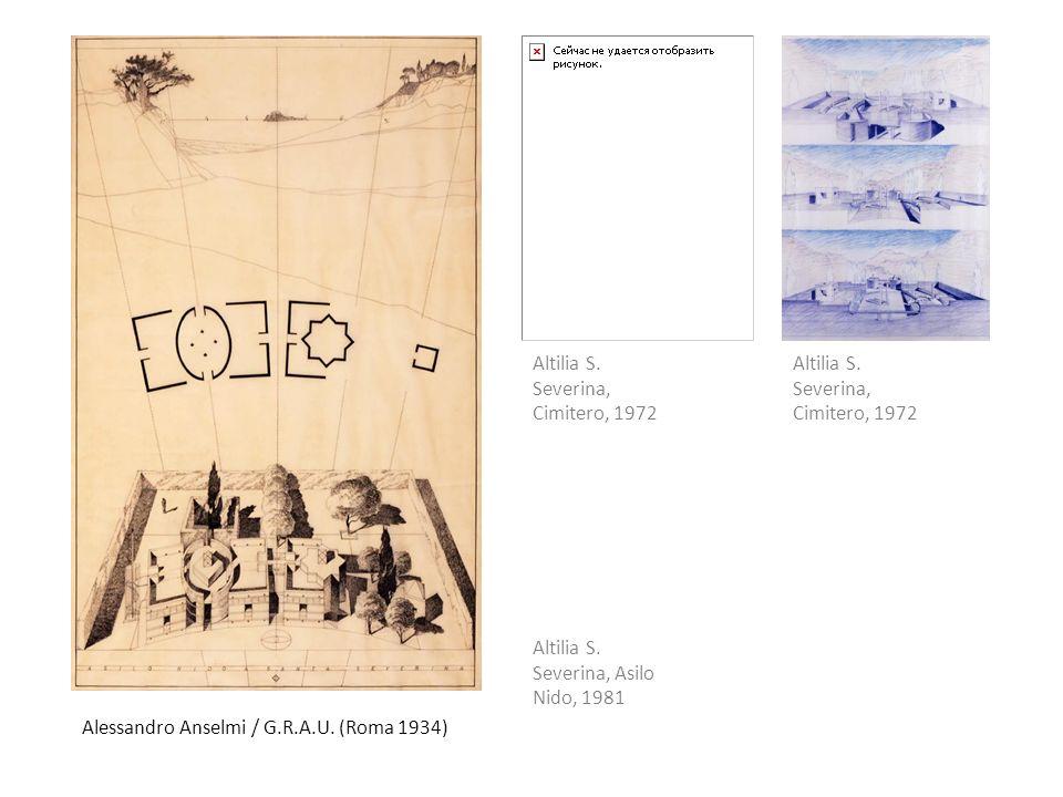 Alessandro Anselmi / G.R.A.U. (Roma 1934) Altilia S. Severina, Cimitero, 1972 Altilia S. Severina, Asilo Nido, 1981