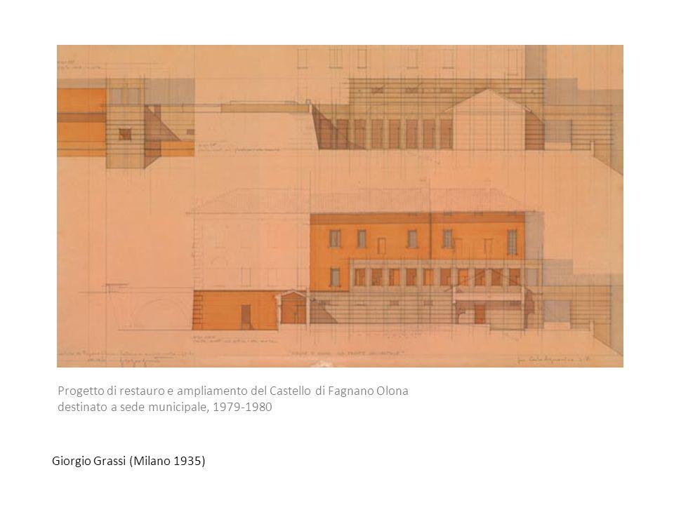 Giorgio Grassi (Milano 1935) Progetto di restauro e ampliamento del Castello di Fagnano Olona destinato a sede municipale, 1979-1980
