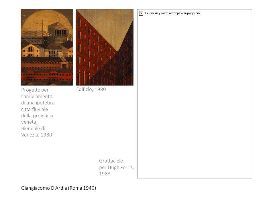 Giangiacomo DArdia (Roma 1940) Progetto per lampliamento di una ipotetica città fluviale della provincia veneta, Biennale di Venezia, 1980 Edificio, 1