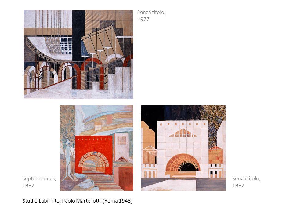 Studio Labirinto, Paolo Martellotti (Roma 1943) Senza titolo, 1977 Septentriones, 1982 Senza titolo, 1982