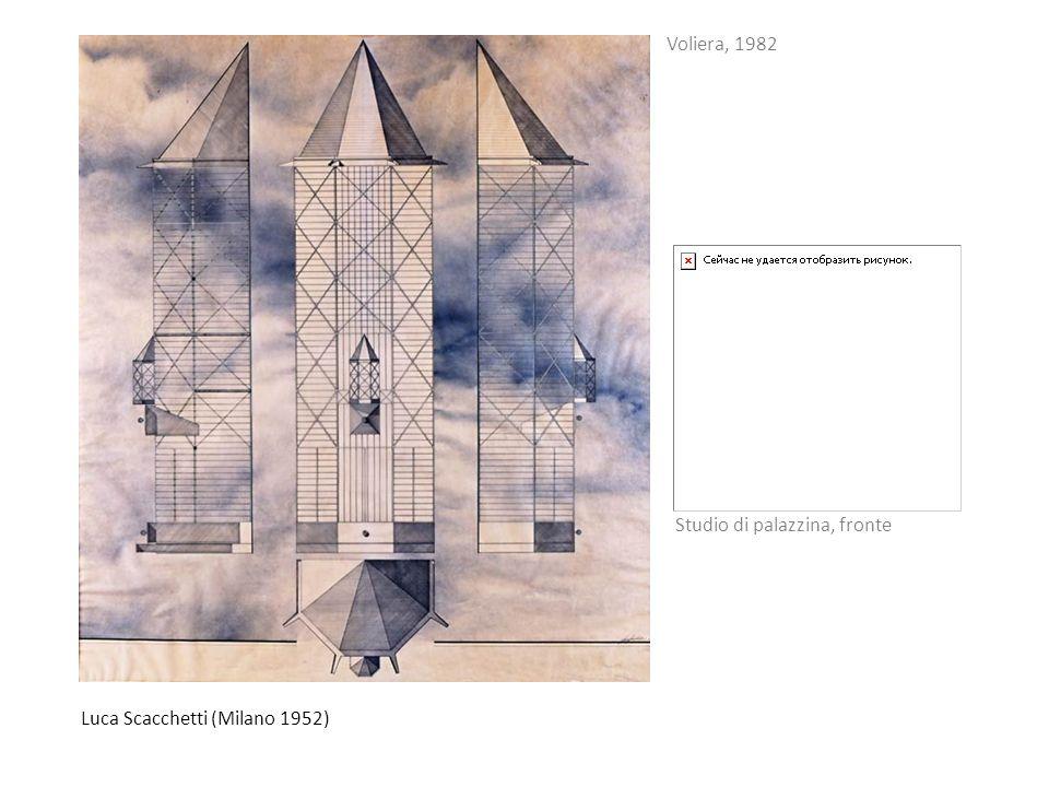 Luca Scacchetti (Milano 1952) Voliera, 1982 Studio di palazzina, fronte