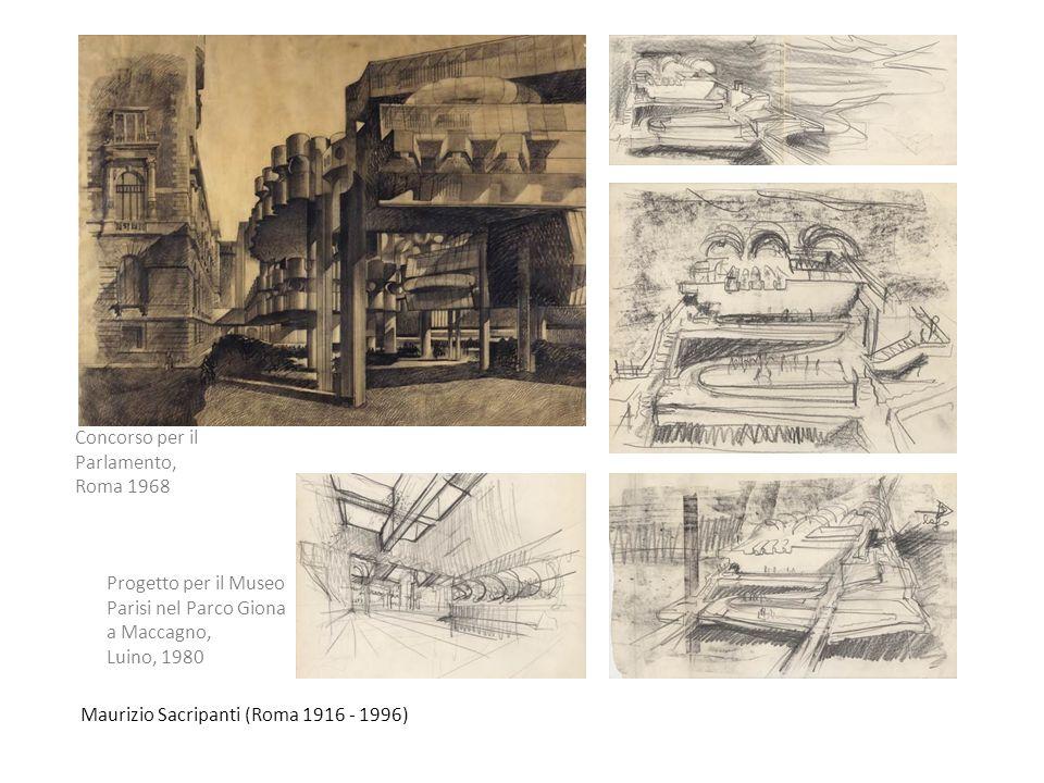 Maurizio Sacripanti (Roma 1916 - 1996) Concorso per il Parlamento, Roma 1968 Progetto per il Museo Parisi nel Parco Giona a Maccagno, Luino, 1980
