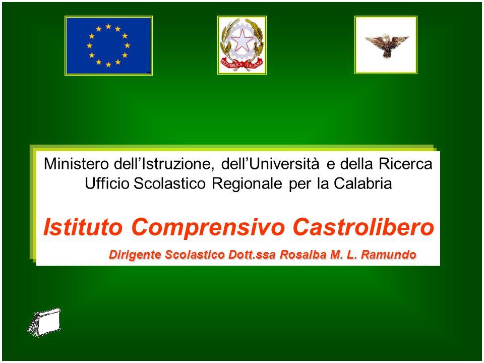 Ministero dellIstruzione, dellUniversità e della Ricerca Ufficio Scolastico Regionale per la Calabria Istituto Comprensivo Castrolibero Dirigente Scol