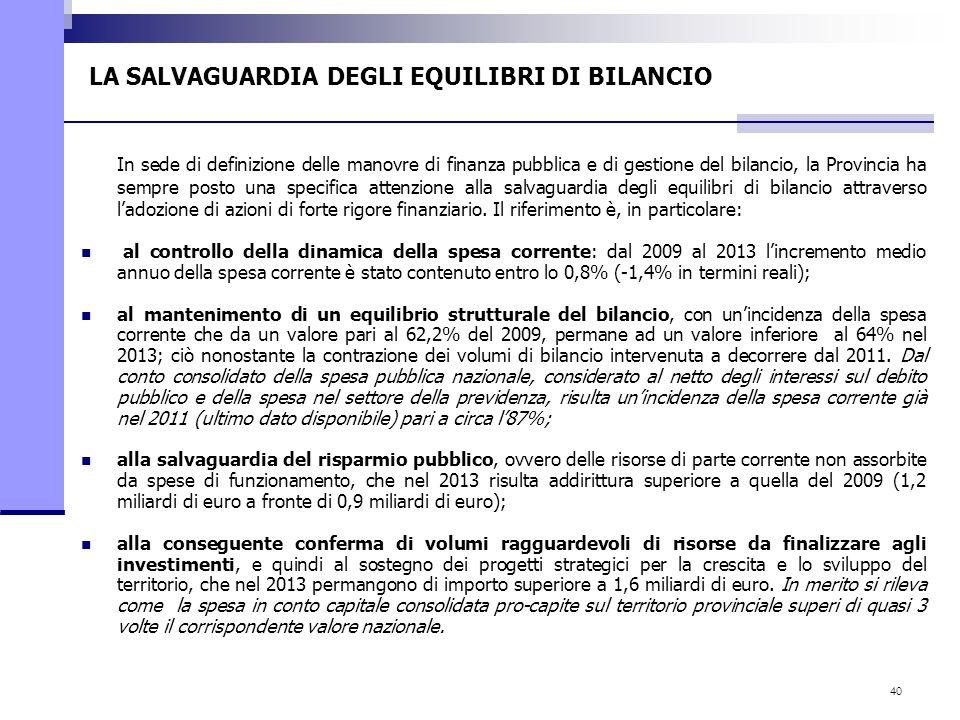 40 LA SALVAGUARDIA DEGLI EQUILIBRI DI BILANCIO In sede di definizione delle manovre di finanza pubblica e di gestione del bilancio, la Provincia ha se