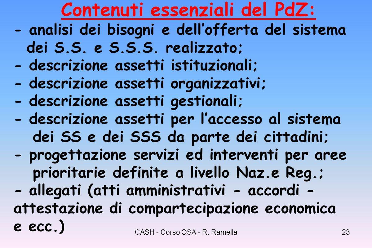 CASH - Corso OSA - R. Ramella22 Struttura decisionale, gestionale e tecnico-organizzativa