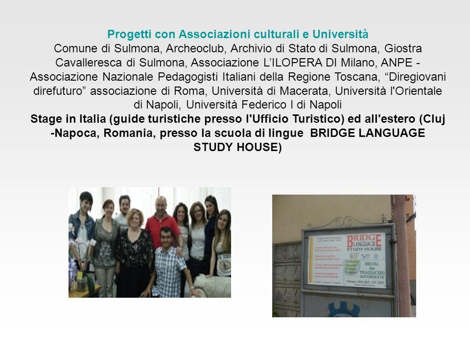 Progetti con Associazioni culturali e Università Comune di Sulmona, Archeoclub, Archivio di Stato di Sulmona, Giostra Cavalleresca di Sulmona, Associa