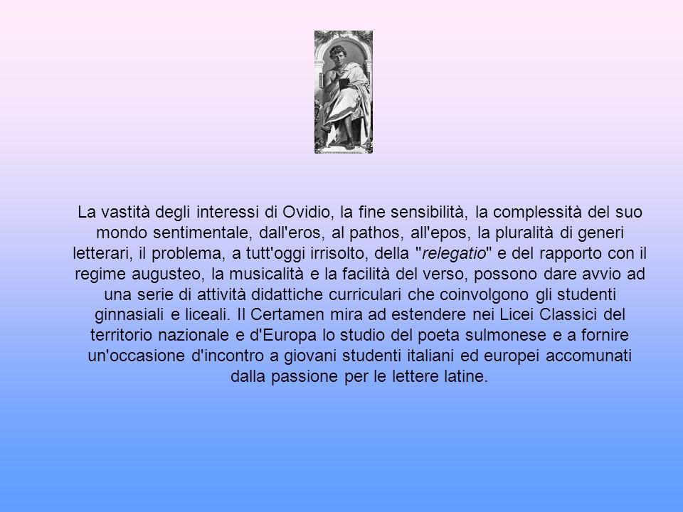 La vastità degli interessi di Ovidio, la fine sensibilità, la complessità del suo mondo sentimentale, dall'eros, al pathos, all'epos, la pluralità di