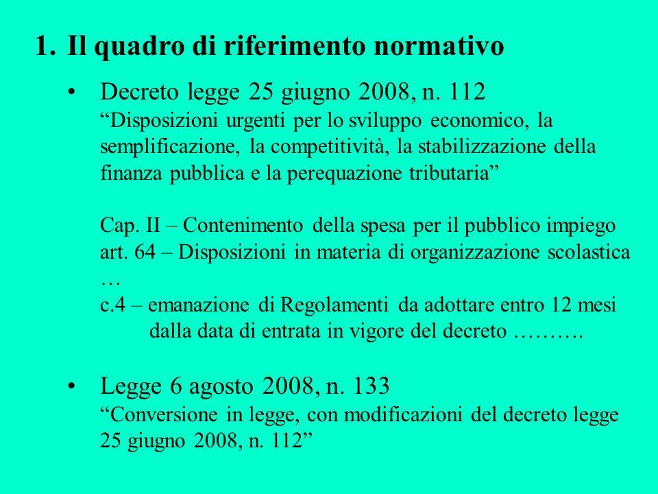 1.Il quadro di riferimento normativo Decreto legge 25 giugno 2008, n.