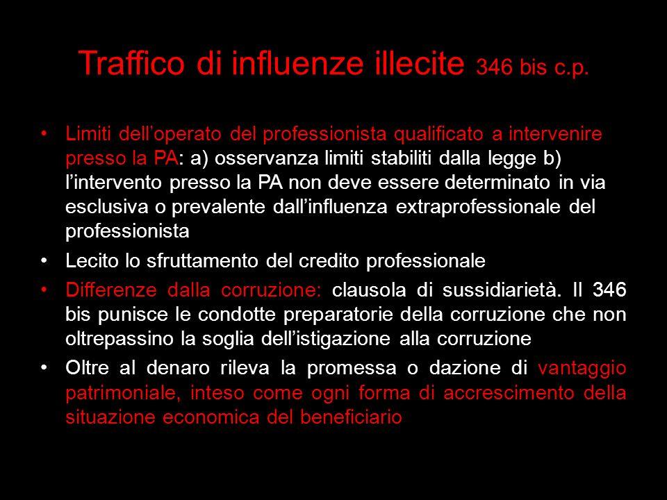 Traffico di influenze illecite 346 bis c.p. Limiti delloperato del professionista qualificato a intervenire presso la PA: a) osservanza limiti stabili