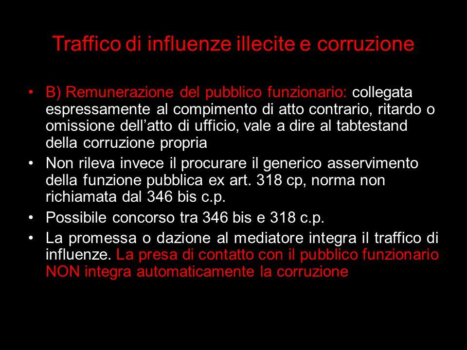 Traffico di influenze illecite e corruzione B) Remunerazione del pubblico funzionario: collegata espressamente al compimento di atto contrario, ritard