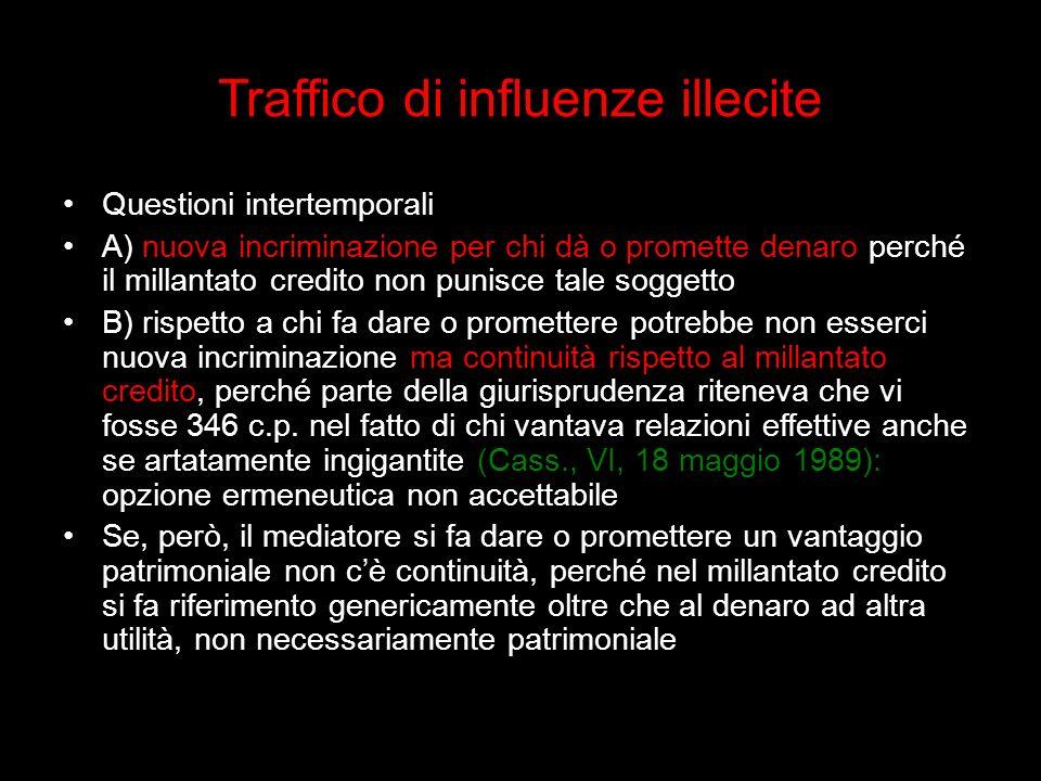 Traffico di influenze illecite Questioni intertemporali A) nuova incriminazione per chi dà o promette denaro perché il millantato credito non punisce