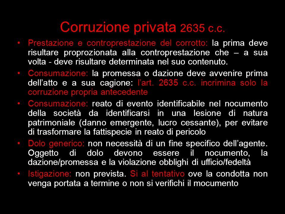 Corruzione privata 2635 c.c. Prestazione e controprestazione del corrotto: la prima deve risultare proprozionata alla controprestazione che – a sua vo