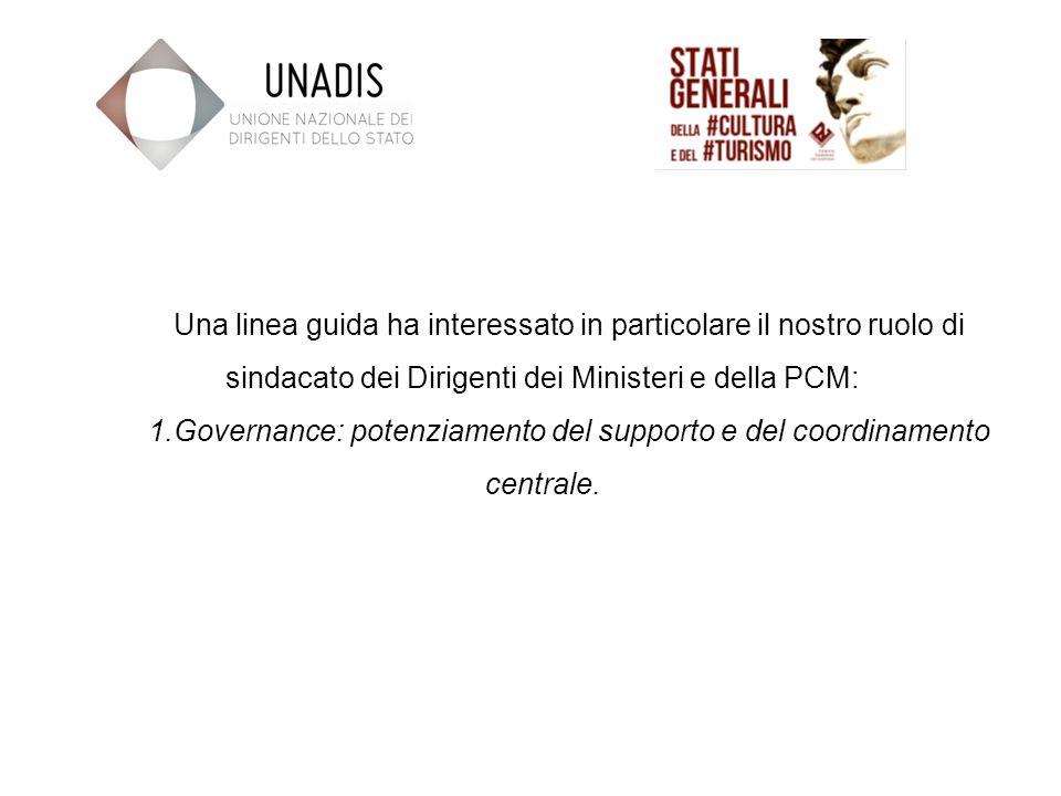Una linea guida ha interessato in particolare il nostro ruolo di sindacato dei Dirigenti dei Ministeri e della PCM: 1.Governance: potenziamento del supporto e del coordinamento centrale.
