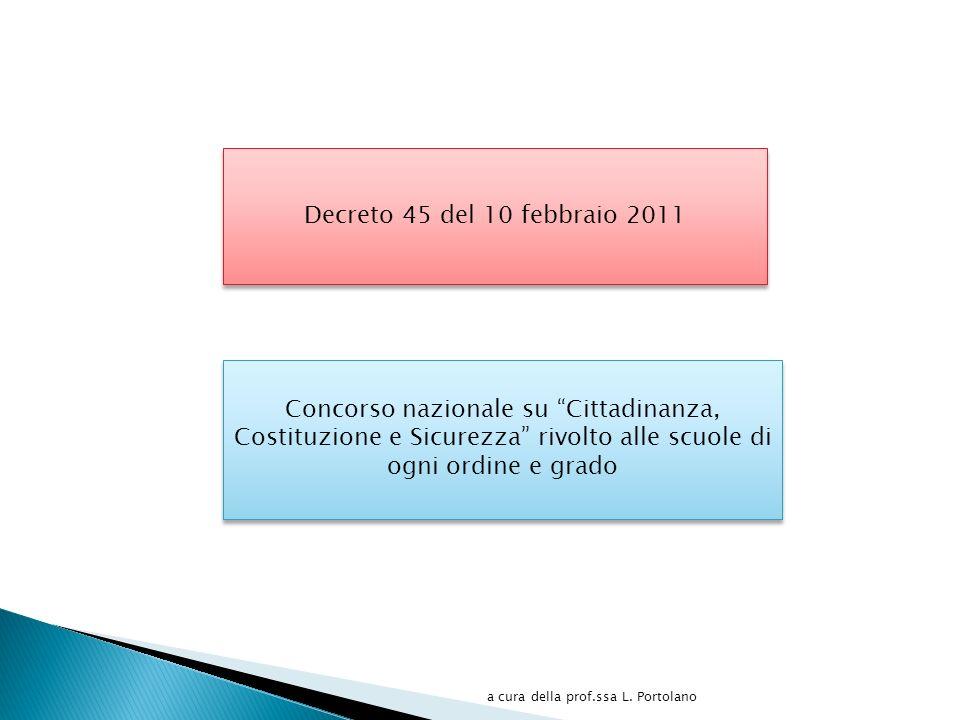 Decreto 45 del 10 febbraio 2011 Concorso nazionale su Cittadinanza, Costituzione e Sicurezza rivolto alle scuole di ogni ordine e grado a cura della prof.ssa L.