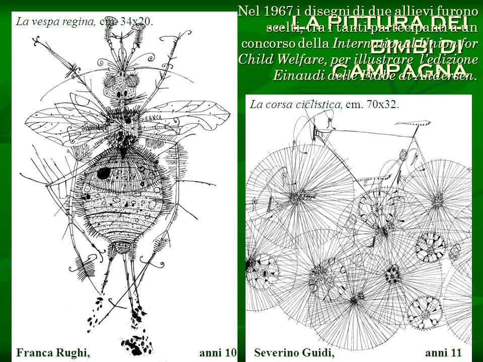 … LA PITTURA DEI BIMBI DI' CAMPAGNA Nel 1967 i disegni di due allievi furono scelti, tra i tanti partecipanti a un concorso della International Union
