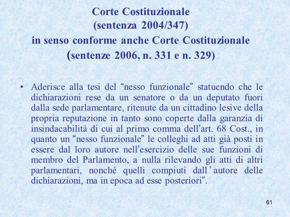 Corte Costituzionale (sentenza 2004/347) in senso conforme anche Corte Costituzionale ( sentenze 2006, n. 331 e n. 329) Aderisce alla tesi del nesso f