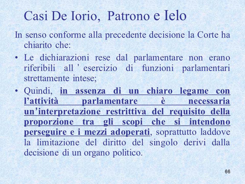 Casi De Iorio, Patrono e Ielo In senso conforme alla precedente decisione la Corte ha chiarito che: Le dichiarazioni rese dal parlamentare non erano r
