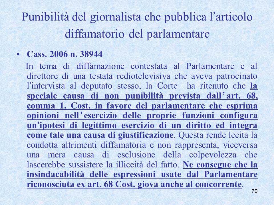 Punibilità del giornalista che pubblica larticolo diffamatorio del parlamentare Cass. 2006 n. 38944 In tema di diffamazione contestata al Parlamentare