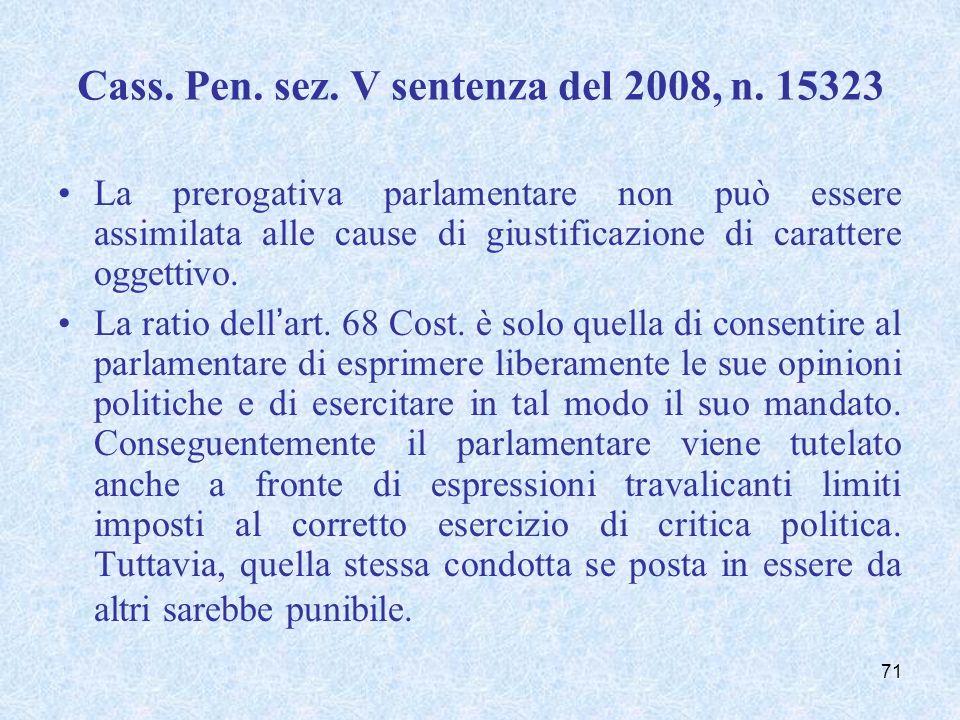Cass. Pen. sez. V sentenza del 2008, n. 15323 La prerogativa parlamentare non può essere assimilata alle cause di giustificazione di carattere oggetti