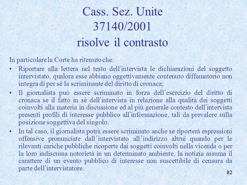 Cass. Sez. Unite 37140/2001 risolve il contrasto In particolare la Corte ha ritenuto che: Riportare alla lettera nel testo dellintervista le dichiaraz