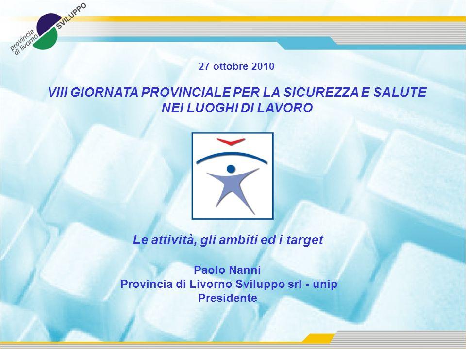 Programma Sicurezza sul Lavoro della Provincia di Livorno Fondo Sociale Europeo 2009/2010 Da anni la Provincia di Livorno sviluppa iniziative per la promozione e sensibilizzazione della sicurezza e della salute nei luoghi di lavoro.