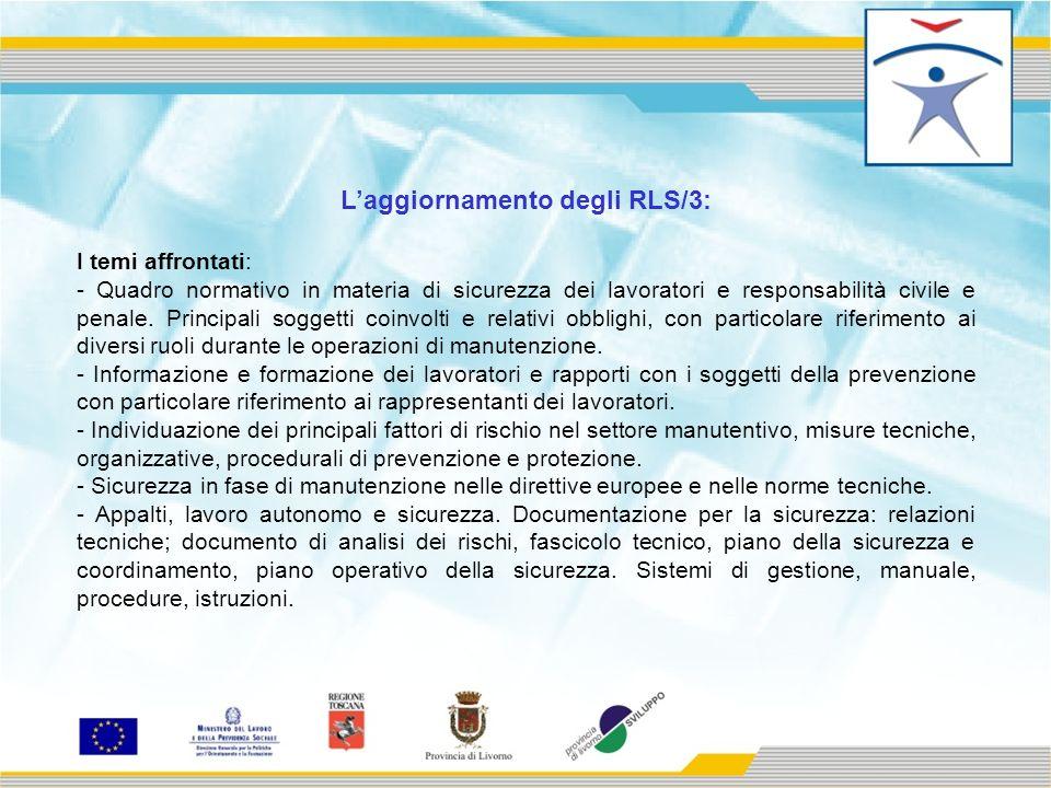 Laggiornamento degli RLS/3: I temi affrontati: - Quadro normativo in materia di sicurezza dei lavoratori e responsabilità civile e penale.