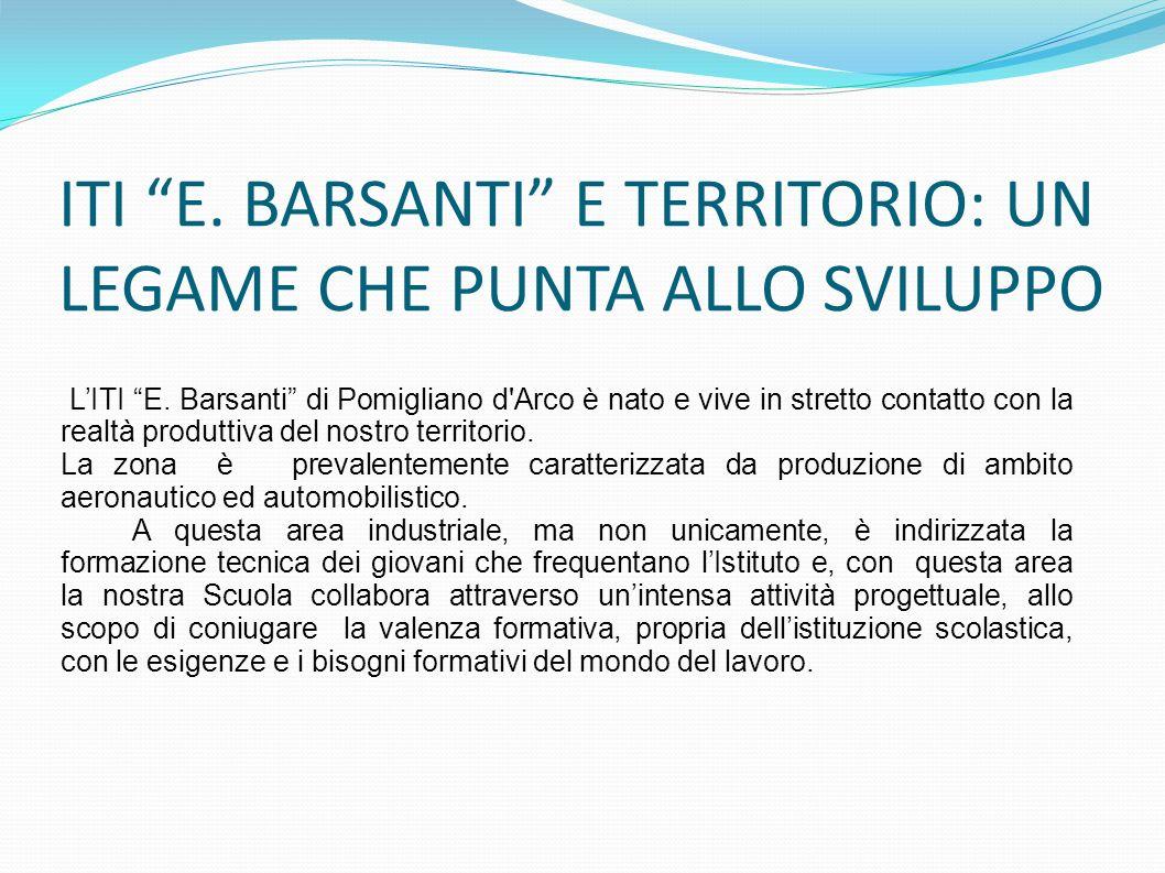 ITI E.BARSANTI E TERRITORIO: UN LEGAME CHE PUNTA ALLO SVILUPPO LITI E.
