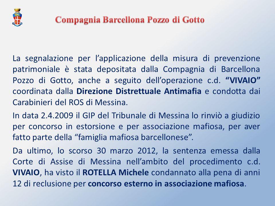 La segnalazione per lapplicazione della misura di prevenzione patrimoniale è stata depositata dalla Compagnia di Barcellona Pozzo di Gotto, anche a se