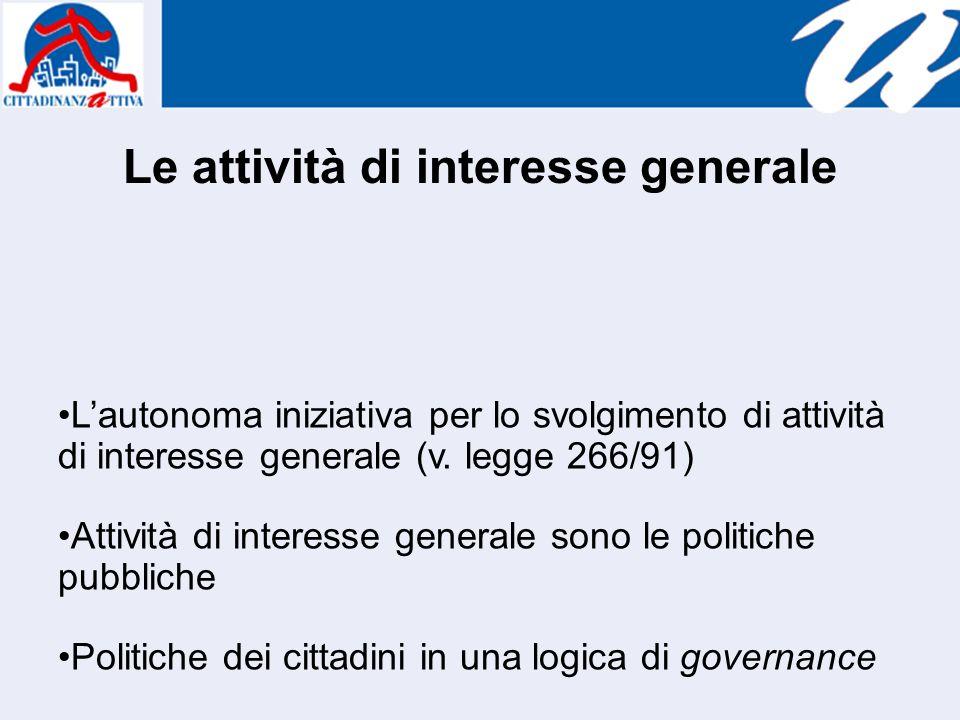 Le attività di interesse generale Lautonoma iniziativa per lo svolgimento di attività di interesse generale (v.
