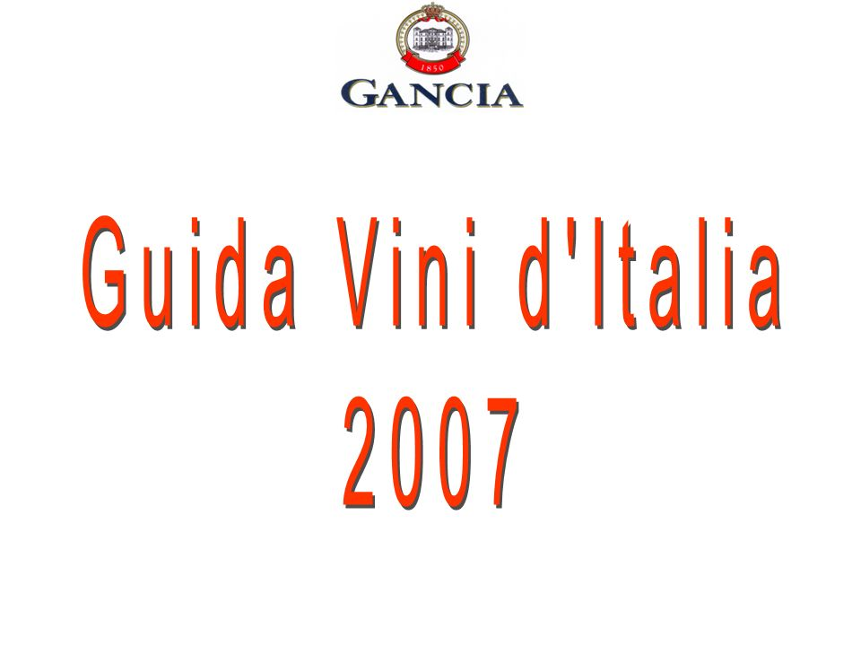 Gancia is pleased to announce that products of its range have been included in the Vini dItalia 2007guide Gambero Rosso and Slow Food.
