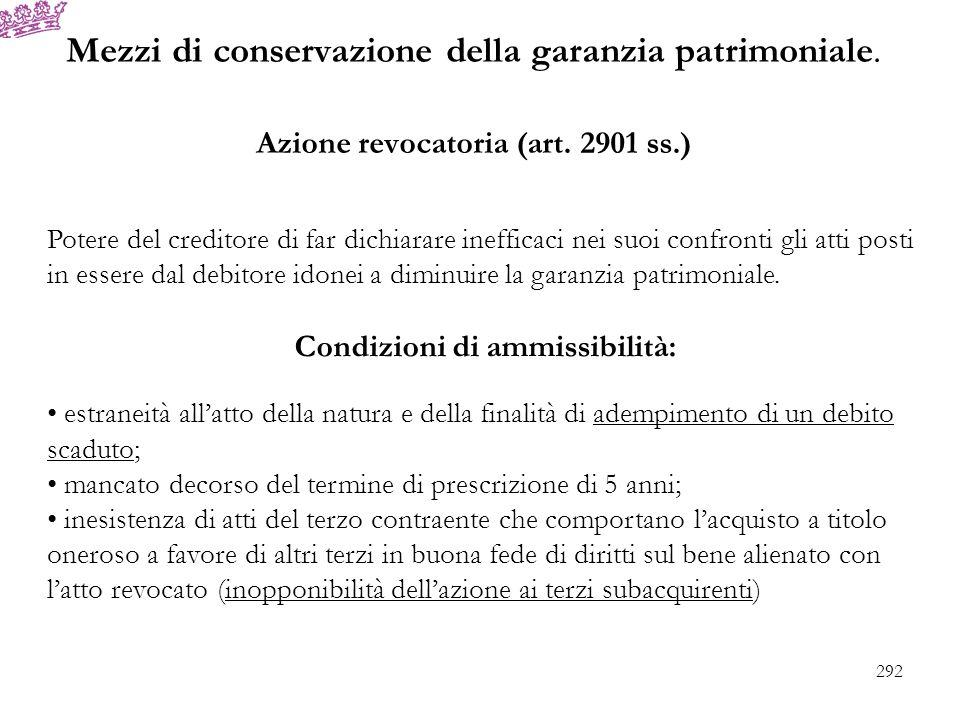 Mezzi di conservazione della garanzia patrimoniale. Azione revocatoria (art. 2901 ss.) Potere del creditore di far dichiarare inefficaci nei suoi conf