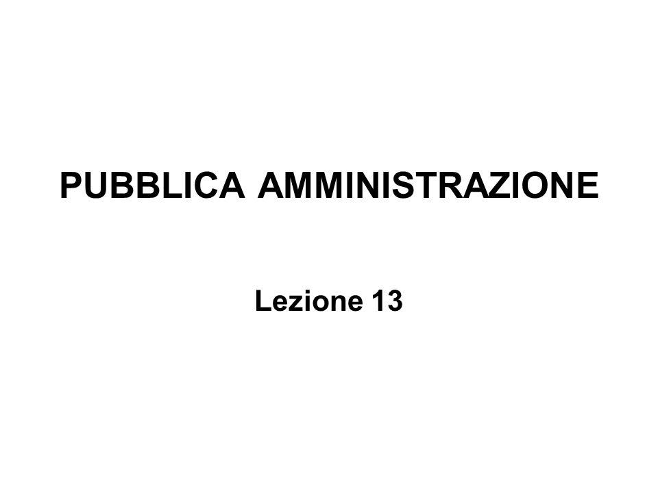 PUBBLICA AMMINISTRAZIONE Lezione 13