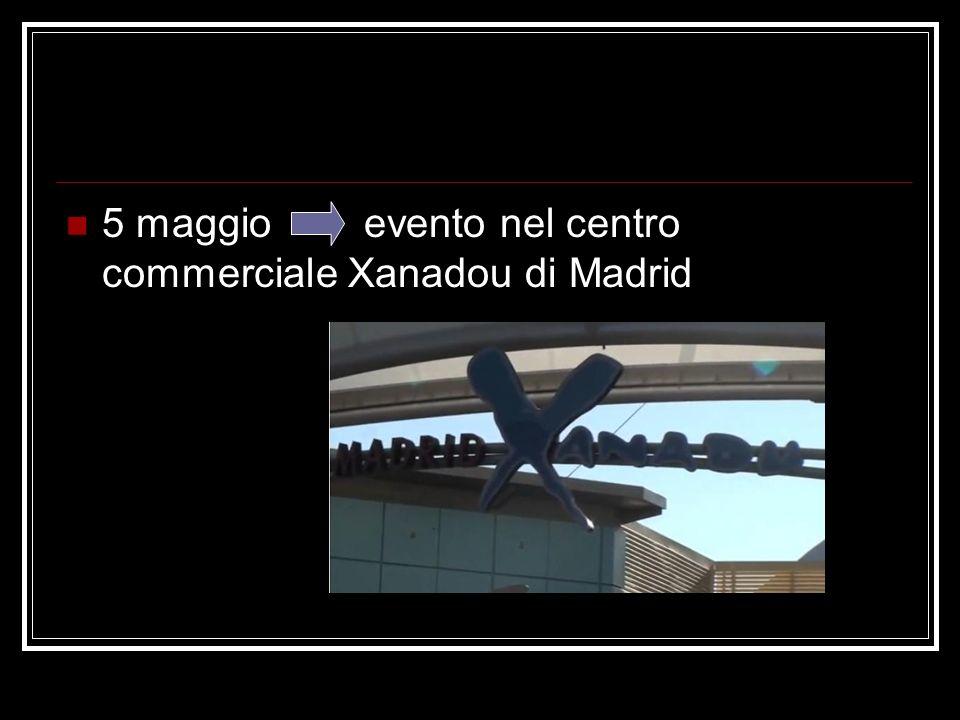 5 maggio evento nel centro commerciale Xanadou di Madrid