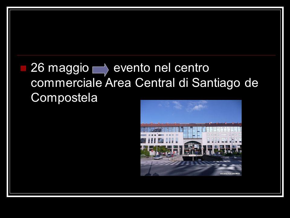 26 maggio evento nel centro commerciale Area Central di Santiago de Compostela