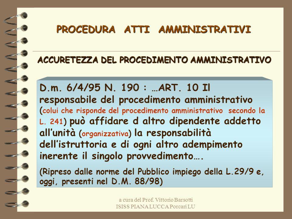 a cura del Prof. Vittorio Barsotti ISISS PIANA LUCCA Porcari LU PROCEDURA ATTI AMMINISTRATIVI ACCURETEZZA DEL PROCEDIMENTO AMMINISTRATIVO D.m. 6/4/95