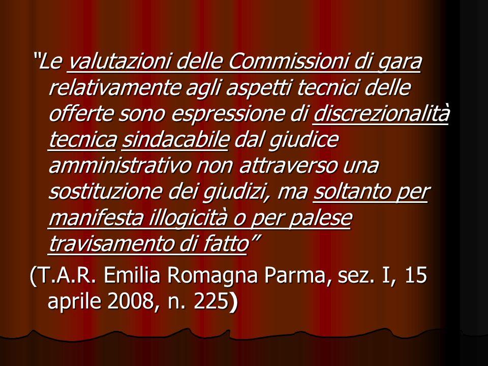 Le valutazioni delle Commissioni di gara relativamente agli aspetti tecnici delle offerte sono espressione di discrezionalità tecnica sindacabile dal