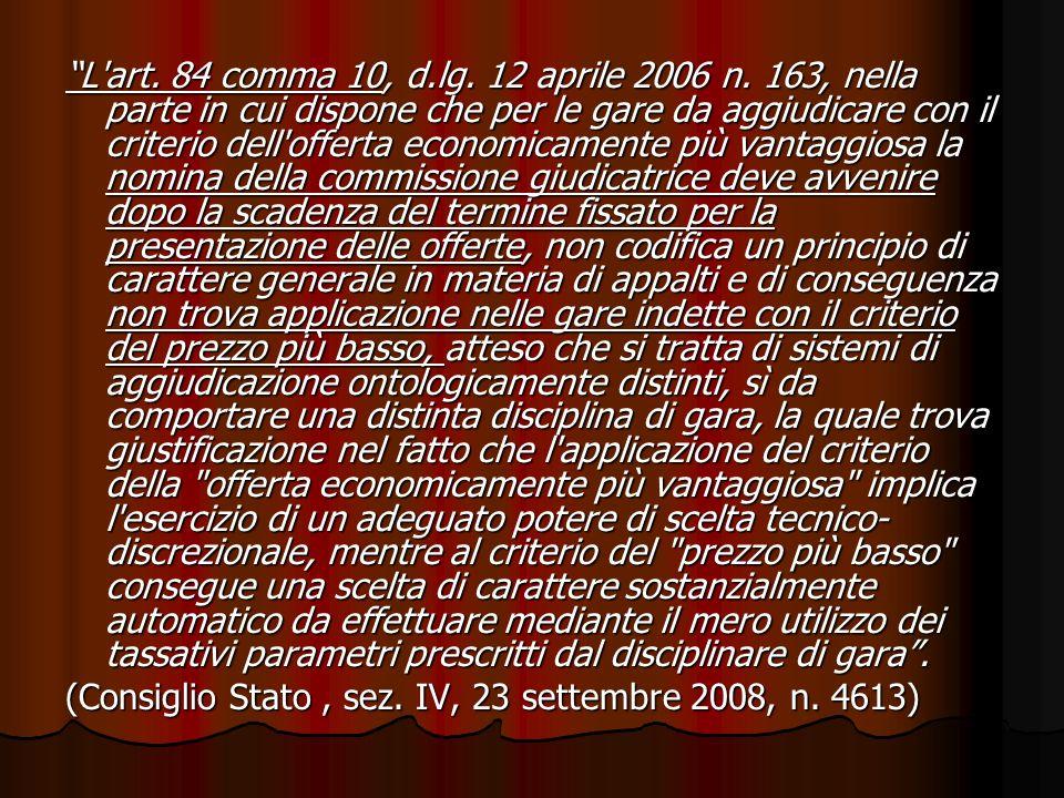 L'art. 84 comma 10, d.lg. 12 aprile 2006 n. 163, nella parte in cui dispone che per le gare da aggiudicare con il criterio dell'offerta economicamente