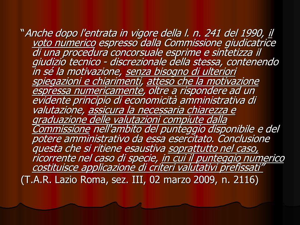 Anche dopo l'entrata in vigore della l. n. 241 del 1990, il voto numerico espresso dalla Commissione giudicatrice di una procedura concorsuale esprime