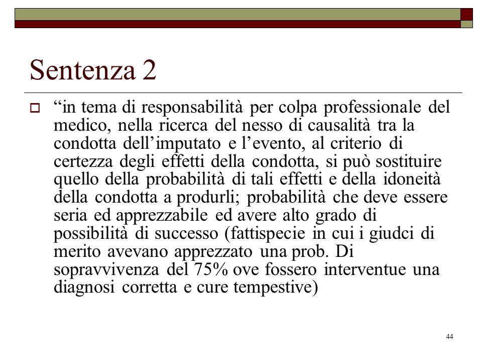 44 Sentenza 2 in tema di responsabilità per colpa professionale del medico, nella ricerca del nesso di causalità tra la condotta dellimputato e levent