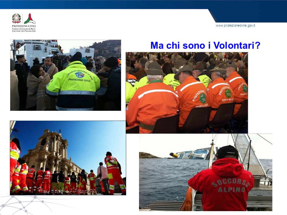 www.protezionecivile.gov.it Ma chi sono i Volontari?