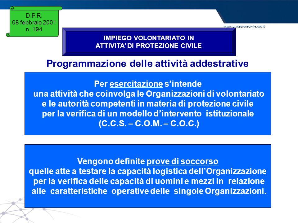 www.protezionecivile.gov.it D.P.R. 08 febbraio 2001 n. 194 IMPIEGO VOLONTARIATO IN ATTIVITA DI PROTEZIONE CIVILE Programmazione delle attività addestr