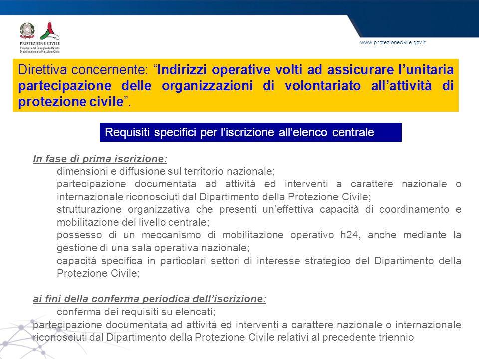 www.protezionecivile.gov.it Requisiti specifici per liscrizione allelenco centrale In fase di prima iscrizione: dimensioni e diffusione sul territorio