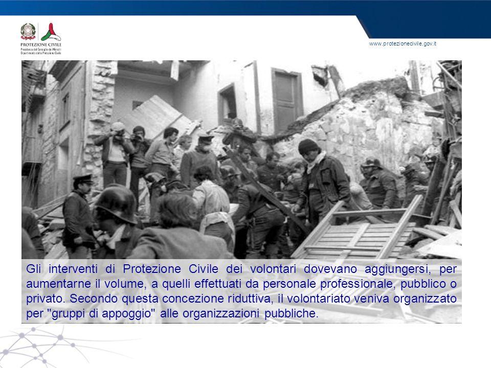 www.protezionecivile.gov.it Gli interventi di Protezione Civile dei volontari dovevano aggiungersi, per aumentarne il volume, a quelli effettuati da p