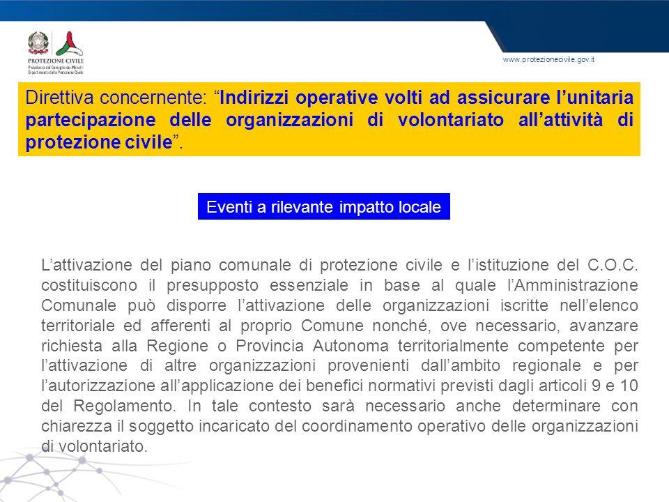 www.protezionecivile.gov.it Lattivazione del piano comunale di protezione civile e listituzione del C.O.C. costituiscono il presupposto essenziale in