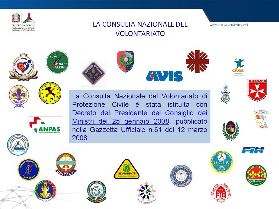 www.protezionecivile.gov.it LA CONSULTA NAZIONALE DEL VOLONTARIATO La Consulta Nazionale del Volontariato di Protezione Civile è stata istituita con D