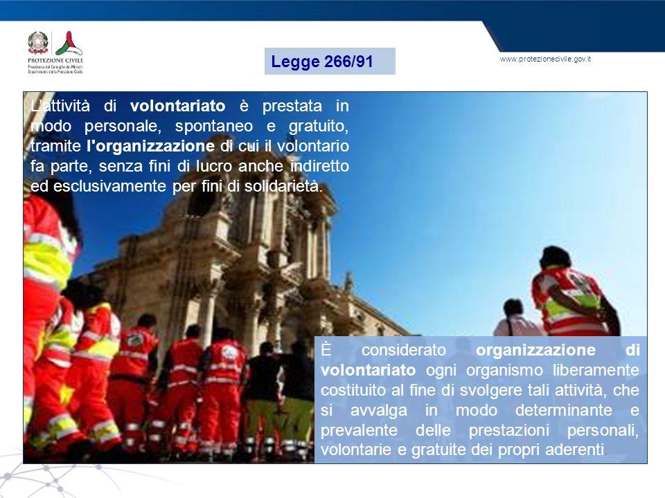 www.protezionecivile.gov.it Lattività di volontariato è prestata in modo personale, spontaneo e gratuito, tramite l'organizzazione di cui il volontari