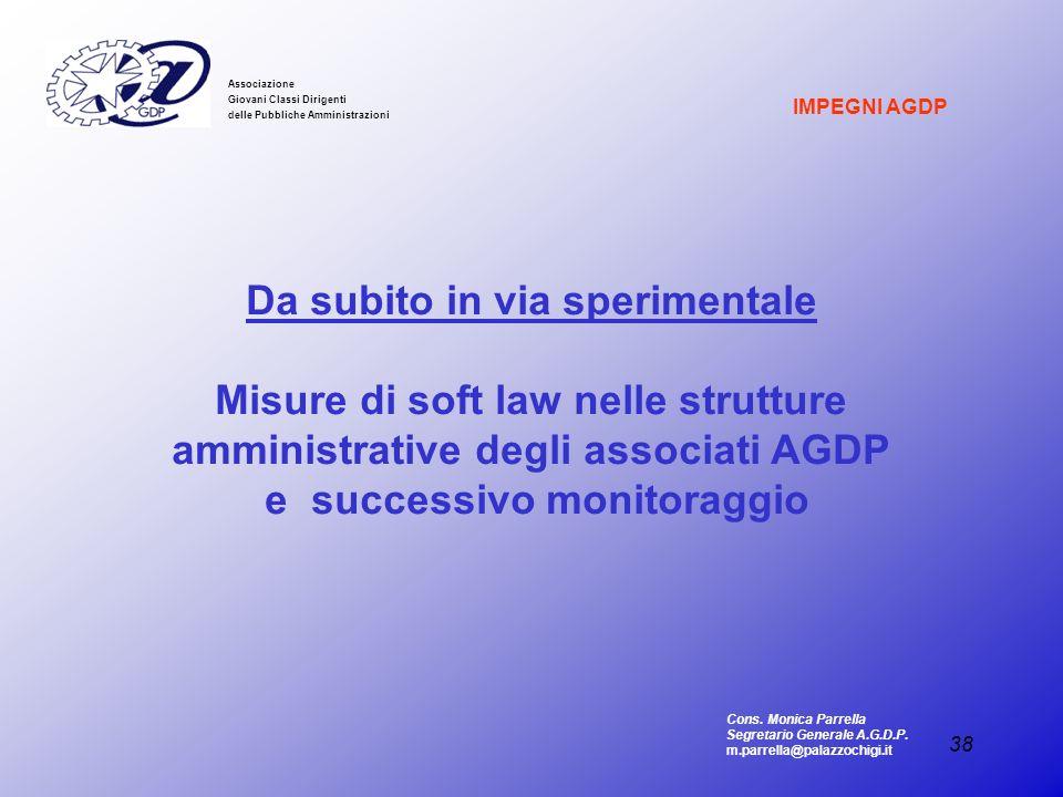38 Associazione Giovani Classi Dirigenti delle Pubbliche Amministrazioni Da subito in via sperimentale Misure di soft law nelle strutture amministrati