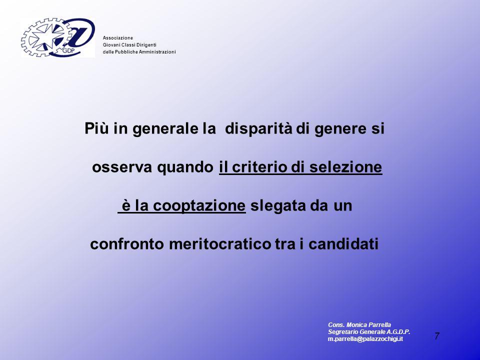 7 Associazione Giovani Classi Dirigenti delle Pubbliche Amministrazioni Più in generale la disparità di genere si osserva quando il criterio di selezi